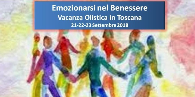 Vacanza Olistica in Toscana Emozionarsi nel Benessere