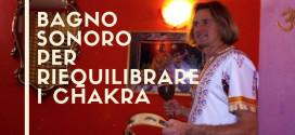 Bagno Sonoro per riequilibrare i Chakra