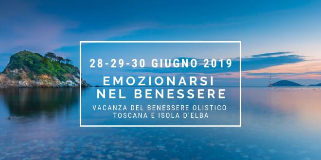 Vacanza Emozionarsi nel Benessere – Toscana e Isola d'Elba (28-29-30 Giugno 2019)