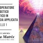 Corso di Operatore Energetico Olistico in Piramidologia applicata