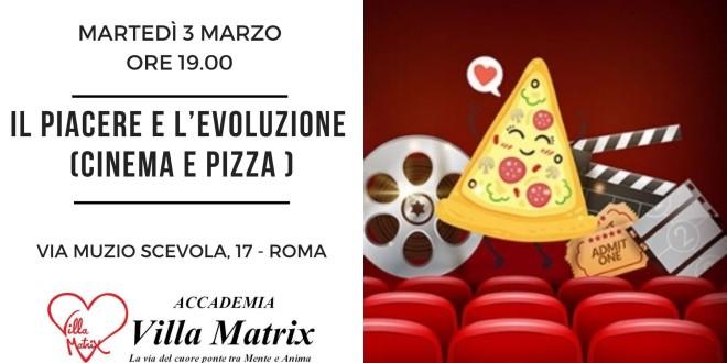 Il piacere e l'Evoluzione (Film, Pizza e Creatività)