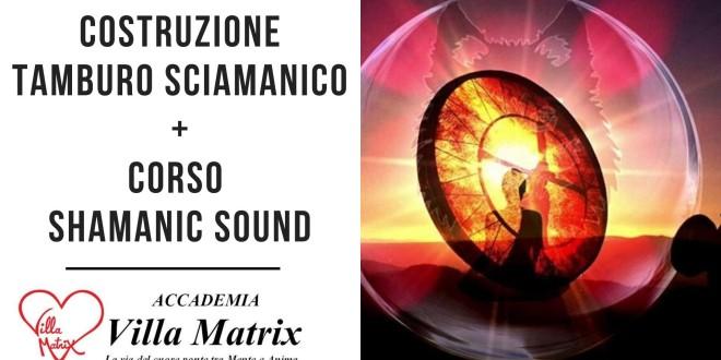 Costruzione Tamburo Sciamanico + Corso Shamanic Sound