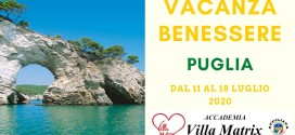 Vacanza Benessere in Puglia dal 11 al 18 luglio 2020