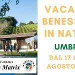 Vacanza Benessere Umbria Agosto 2020