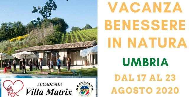 Vacanza Benessere in Umbria dal 17 al 23 agosto 2020