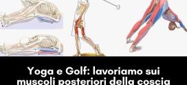 Yoga e Golf: lavoriamo sui muscoli posteriori della coscia