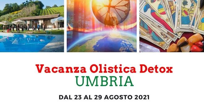 Vacanza olistica Detox in Umbria dal 23 al 29 agosto 2021